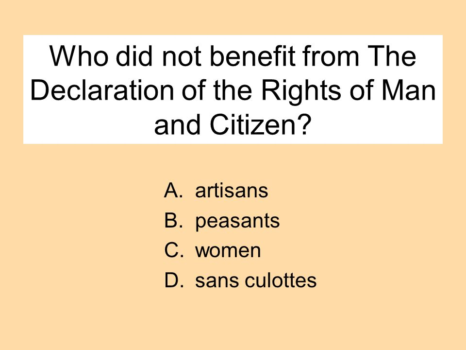 Who did not benefit from The Declaration of the Rights of Man and Citizen