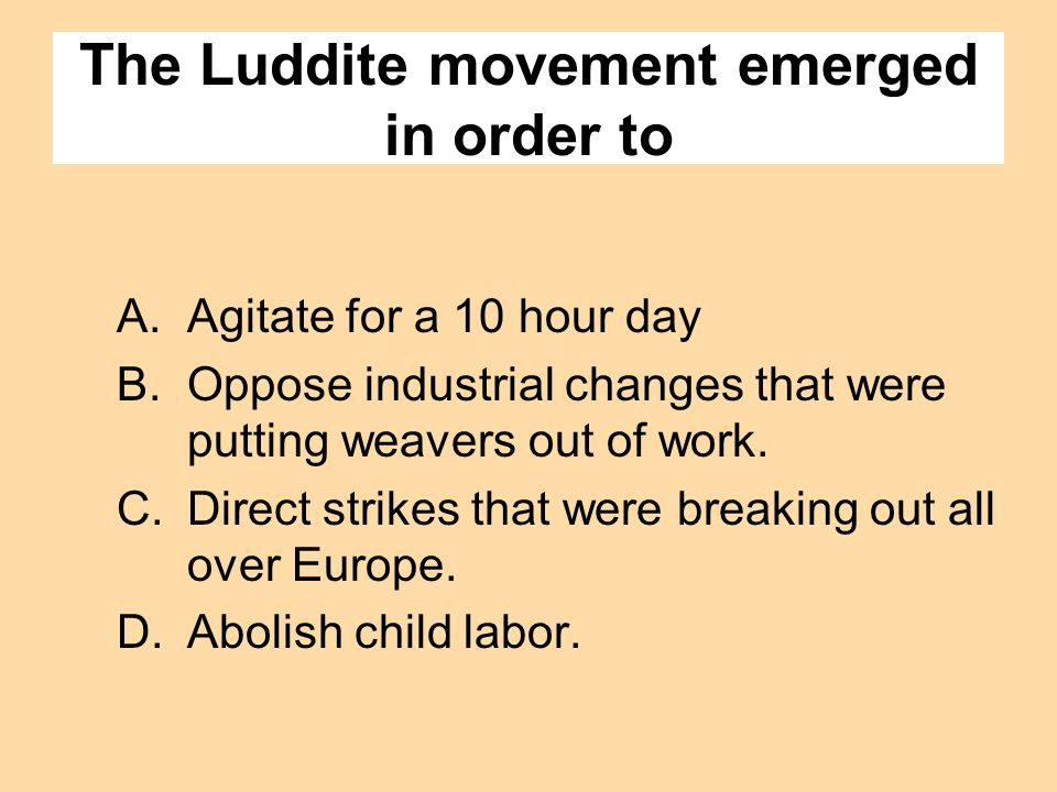 The Luddite movement emerged in order to