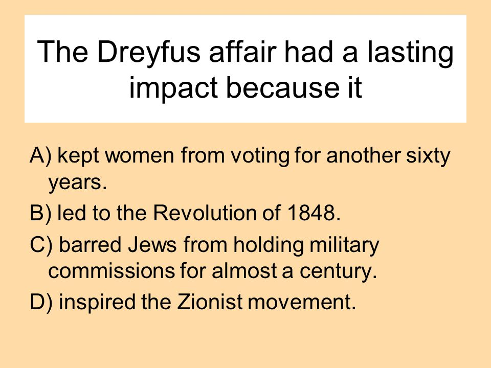 The Dreyfus affair had a lasting impact because it