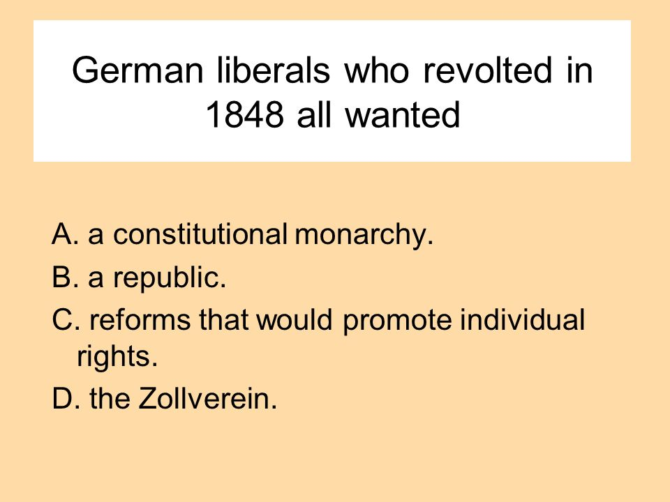 German liberals who revolted in 1848 all wanted