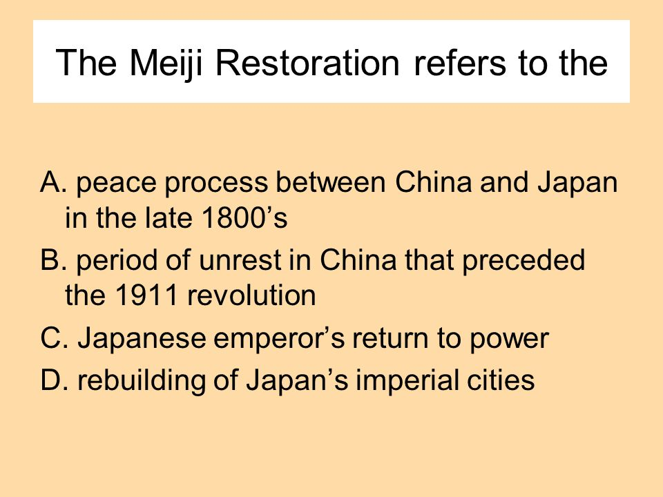 The Meiji Restoration refers to the