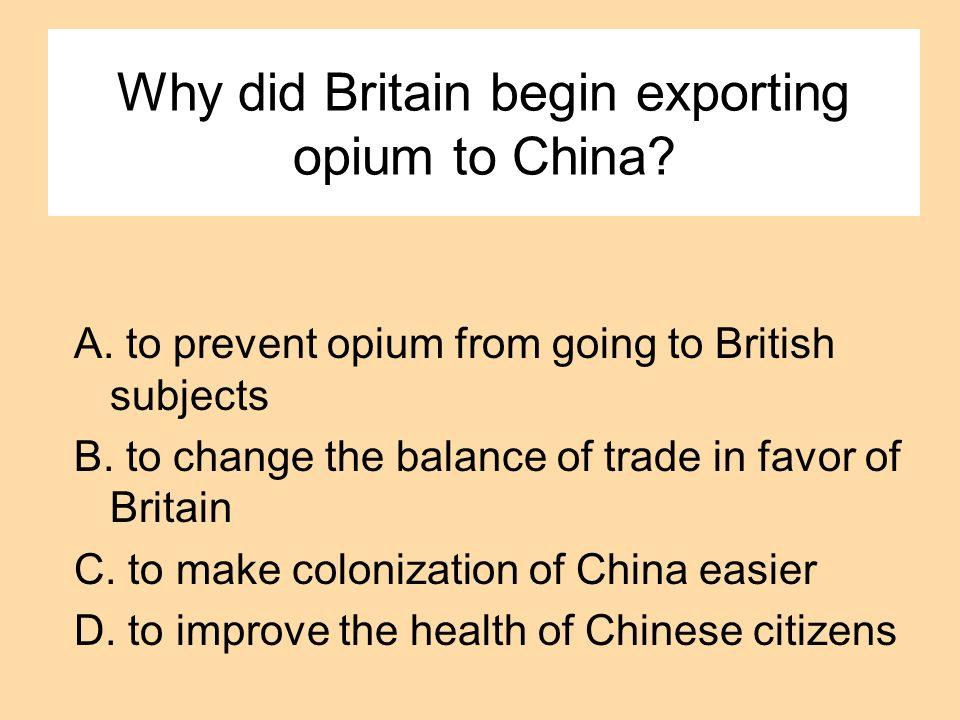 Why did Britain begin exporting opium to China