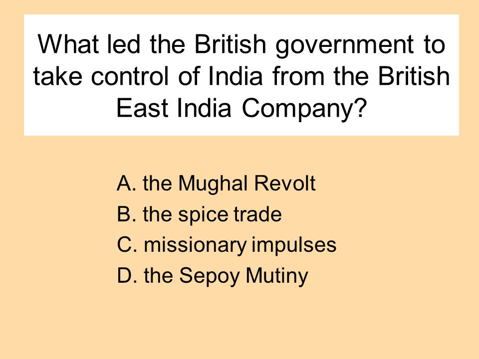 What led the British government to take control of India from the British East India Company