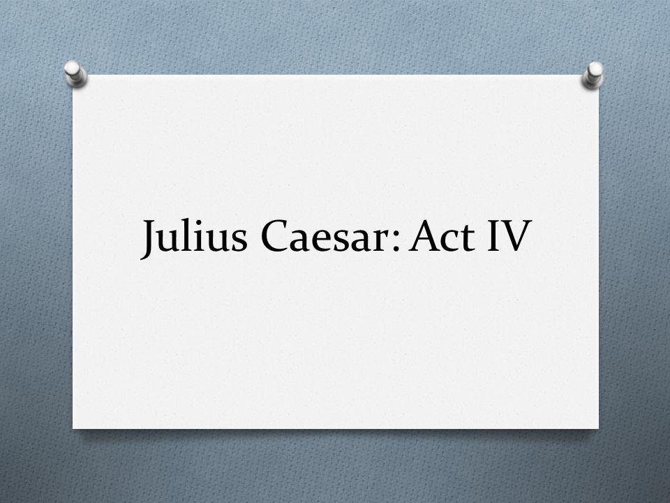 Julius Caesar: Act IV