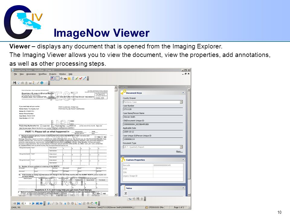 ImageNow Viewer Viewer – displays any document that is opened from the Imaging Explorer.