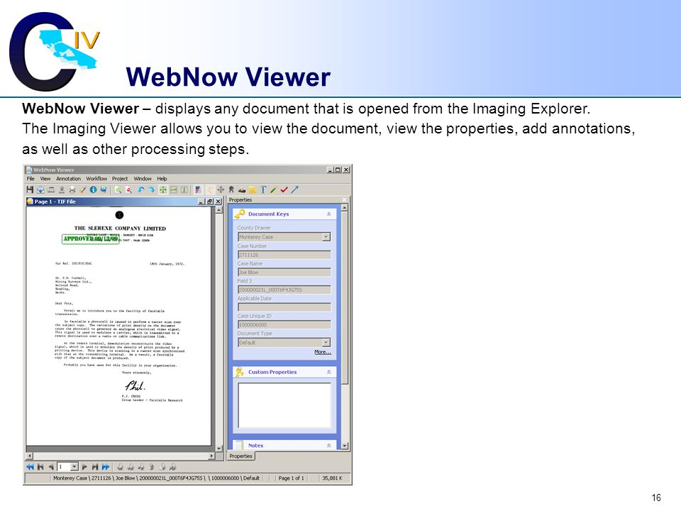 WebNow Viewer WebNow Viewer – displays any document that is opened from the Imaging Explorer.