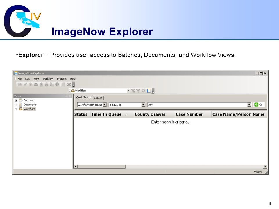 ImageNow Explorer Explorer – Provides user access to Batches, Documents, and Workflow Views.