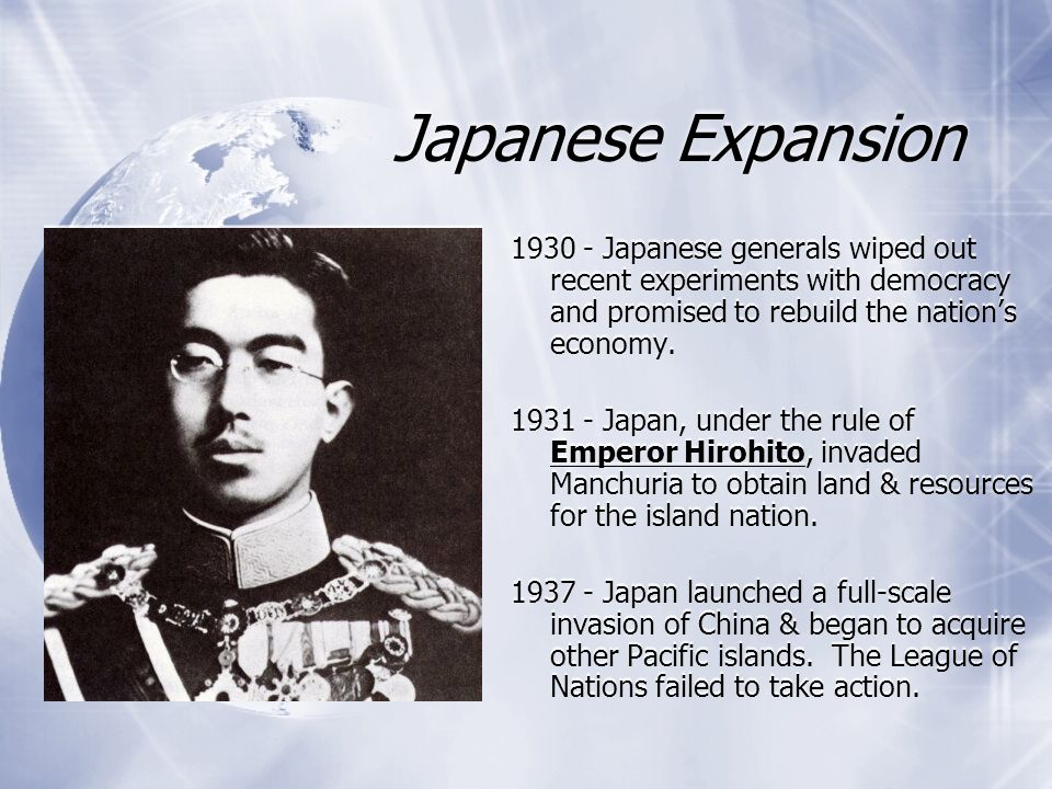 Japanese Expansion 1930 - Japanese generals wiped out recent experiments with democracy and promised to rebuild the nation's economy.