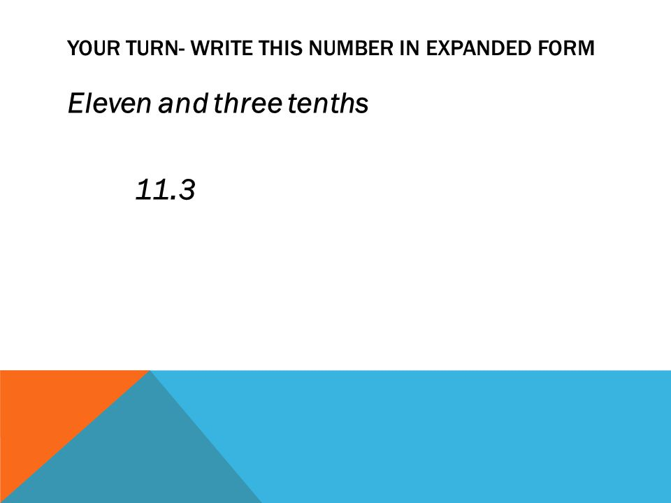 Your Turn- Write this number in expanded form