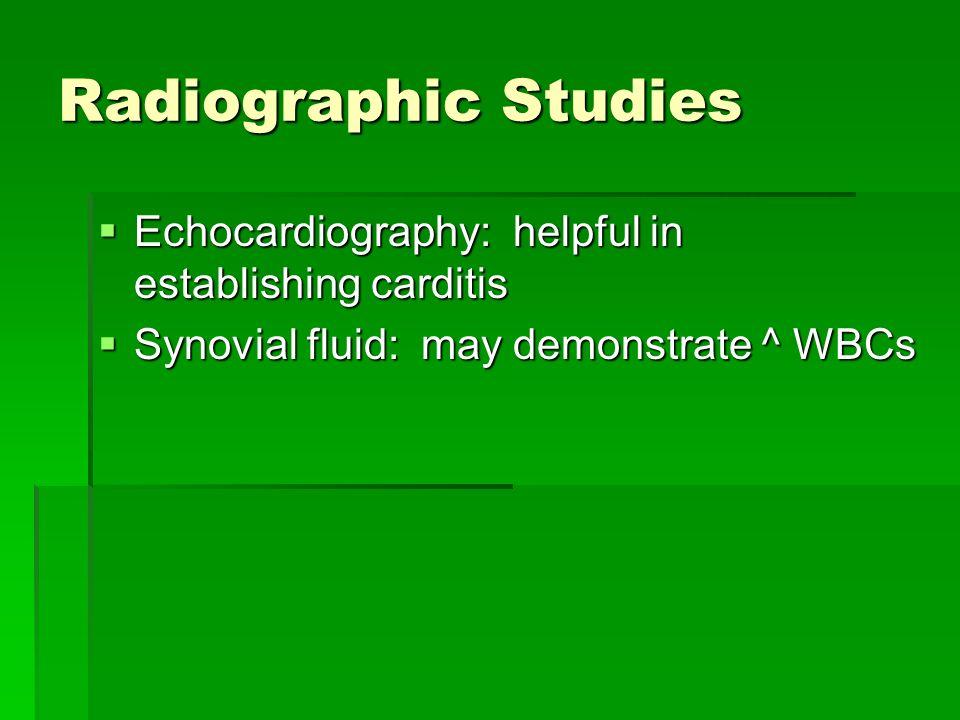 Radiographic Studies Echocardiography: helpful in establishing carditis.