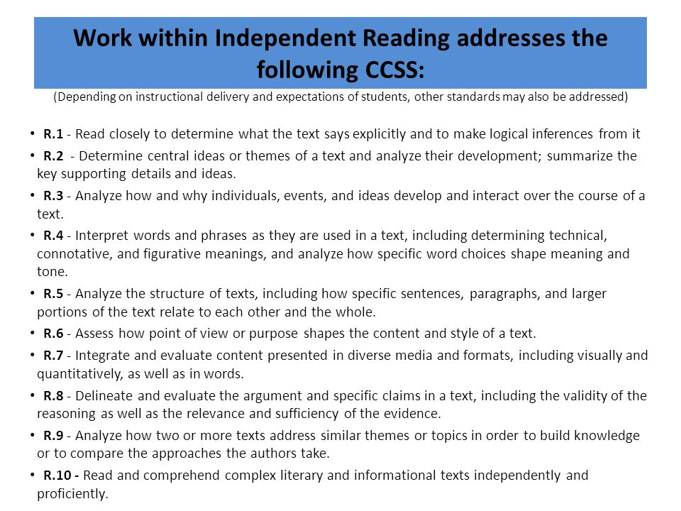 Work within Independent Reading addresses the following CCSS: