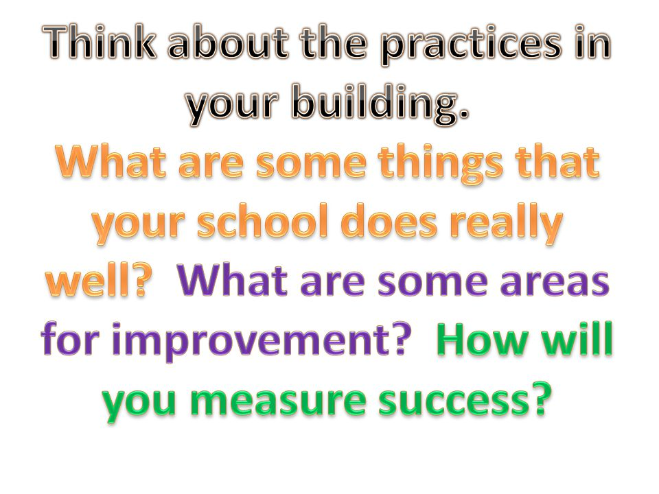 Think about the practices in your building.