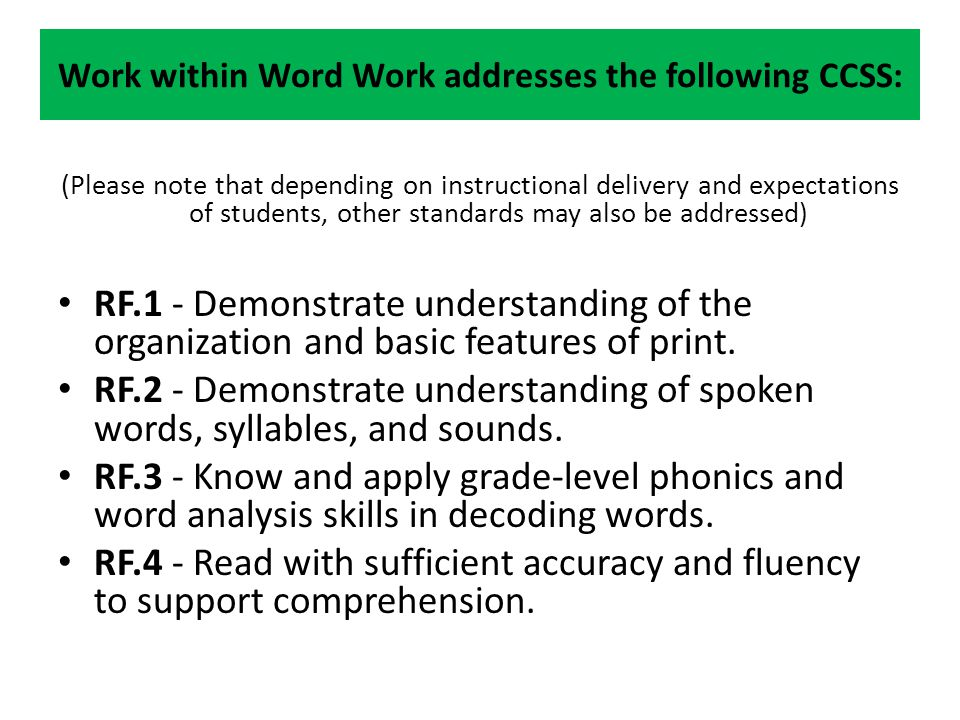 Work within Word Work addresses the following CCSS: