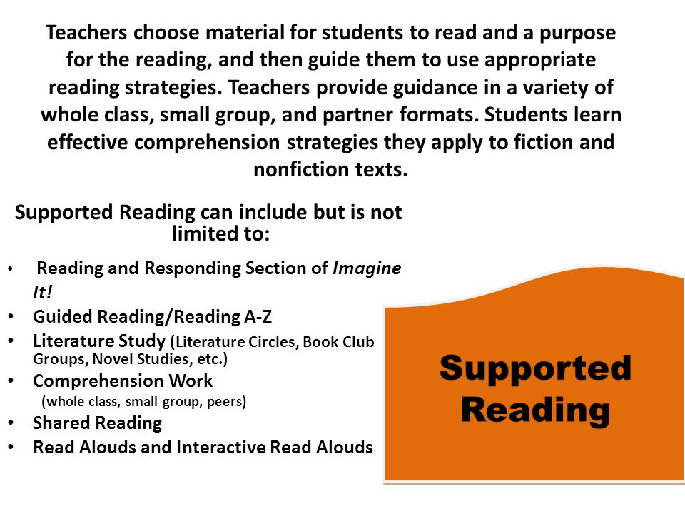 Supported Reading can include but is not limited to: