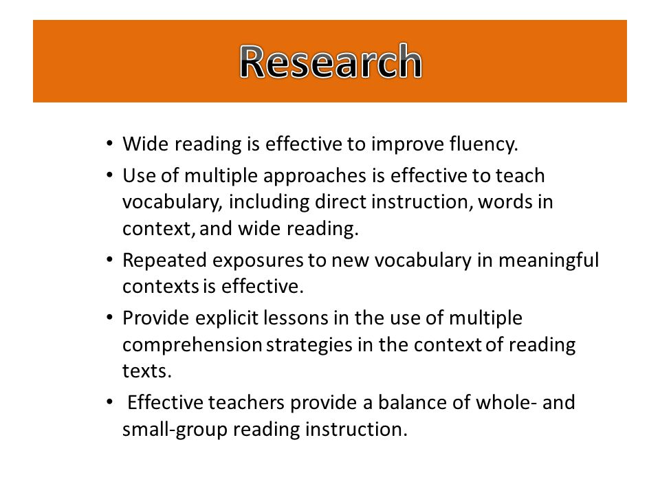 Research Wide reading is effective to improve fluency.