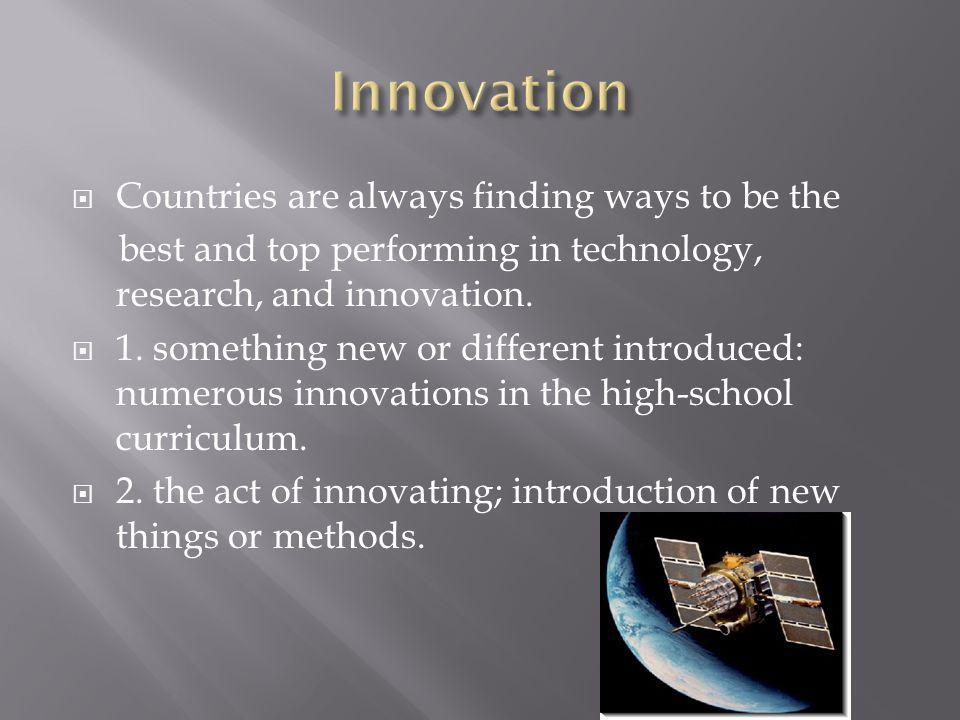 Innovation Countries are always finding ways to be the