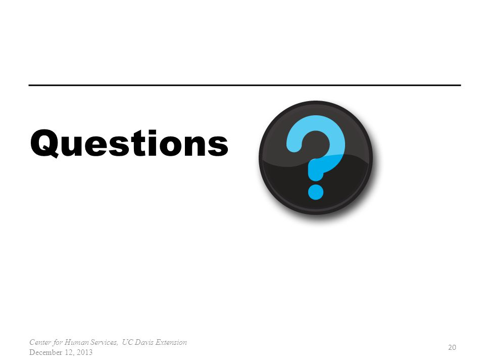 Questions Center for Human Services, UC Davis Extension