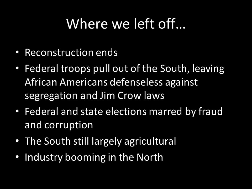 Where we left off… Reconstruction ends