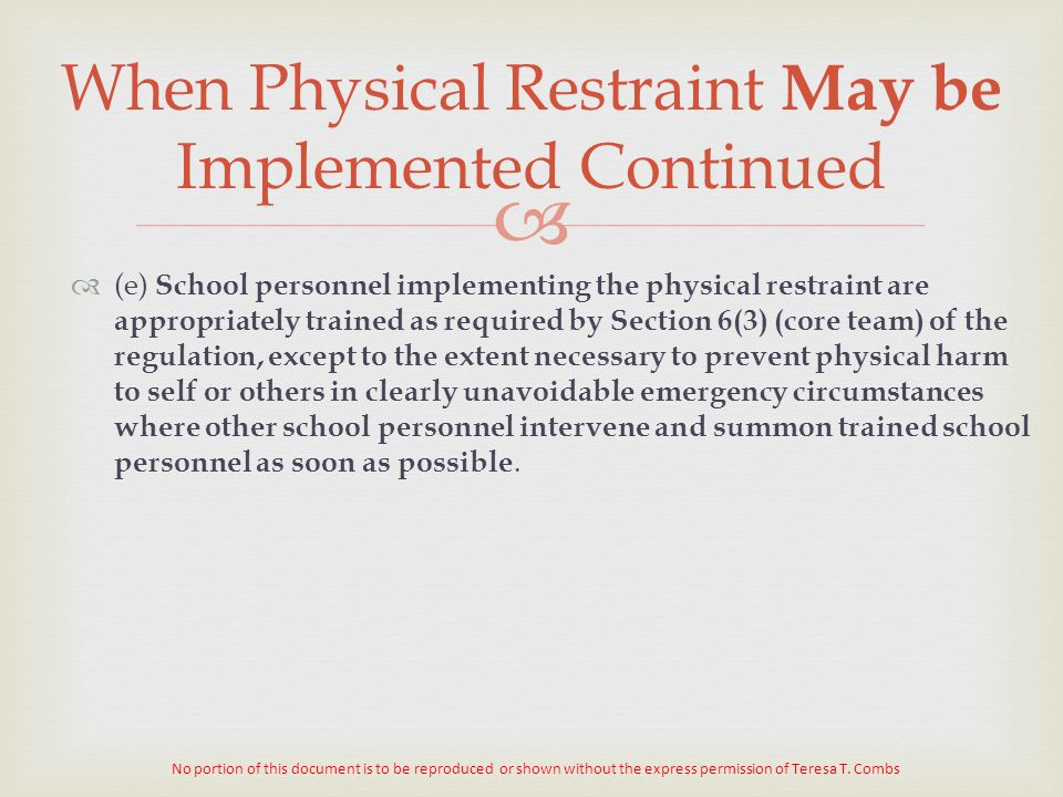 When Physical Restraint May be Implemented Continued