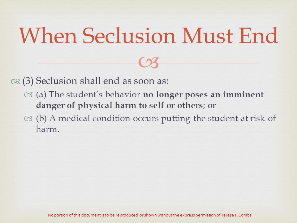 When Seclusion Must End
