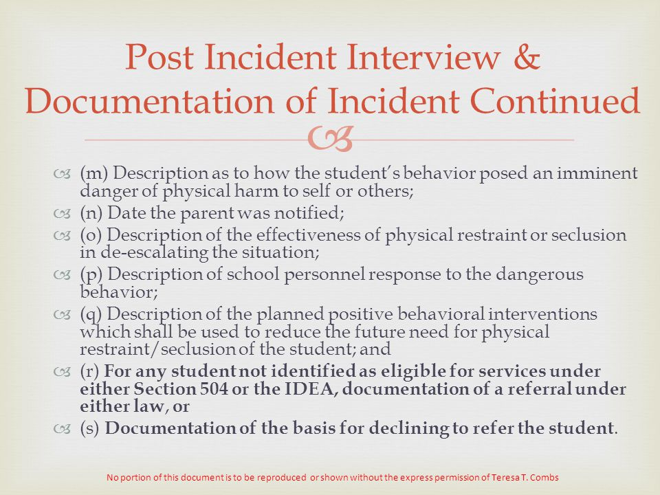 Post Incident Interview & Documentation of Incident Continued