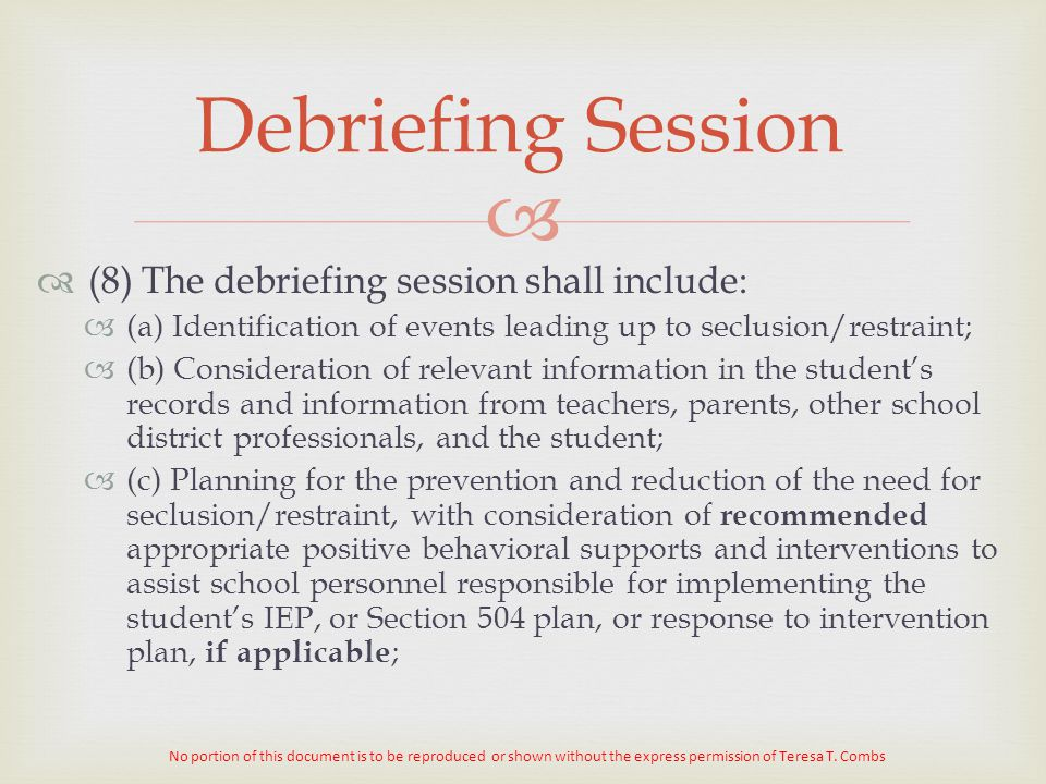 Debriefing Session (8) The debriefing session shall include: