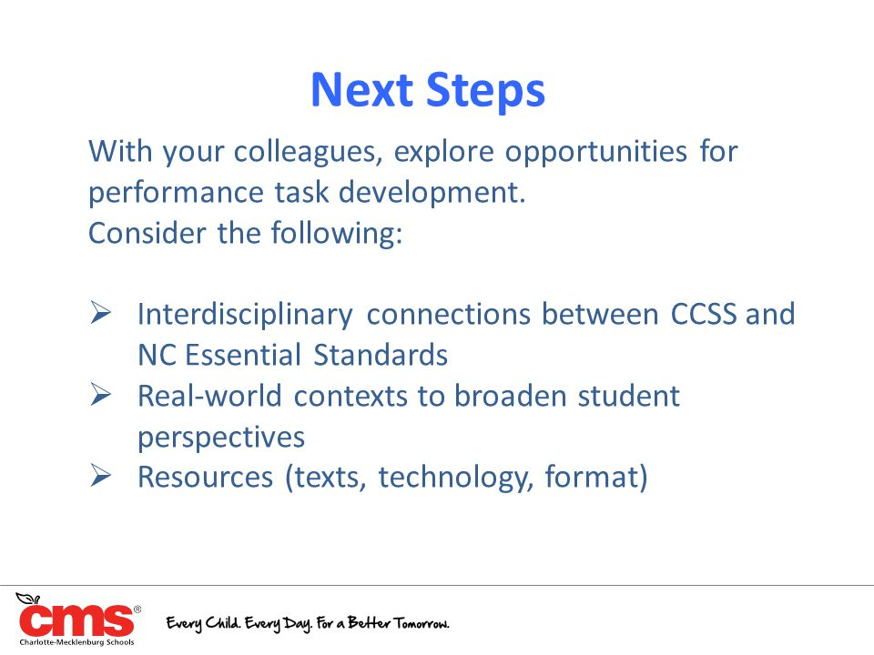 Next Steps With your colleagues, explore opportunities for
