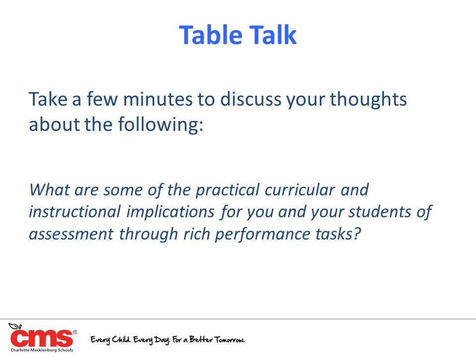 Table Talk Take a few minutes to discuss your thoughts about the following: