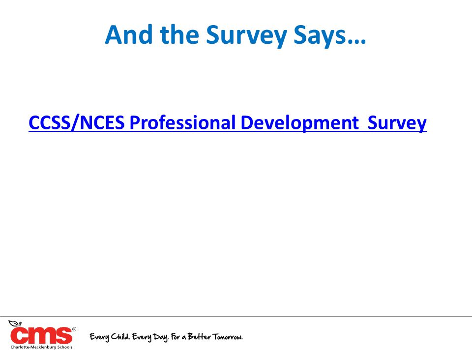 And the Survey Says… CCSS/NCES Professional Development Survey 23