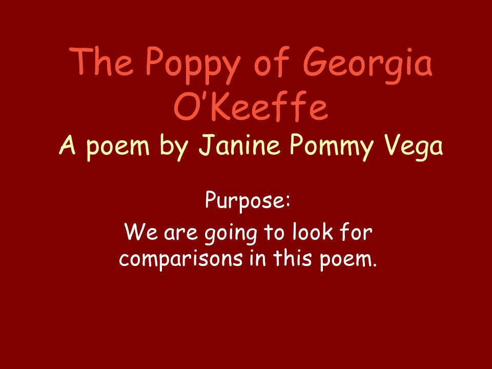 The Poppy of Georgia O'Keeffe A poem by Janine Pommy Vega
