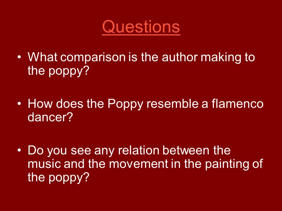Questions What comparison is the author making to the poppy