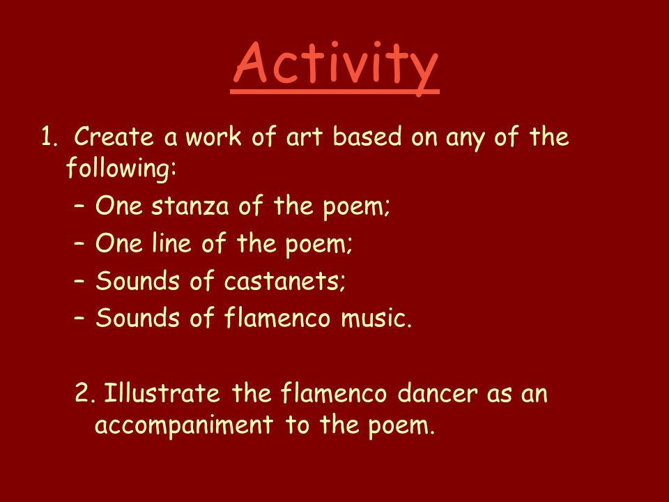 Activity 1. Create a work of art based on any of the following: