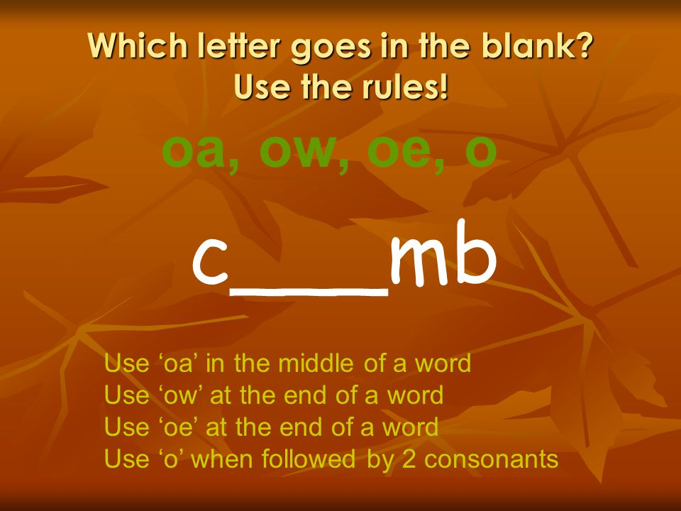 Which letter goes in the blank Use the rules!