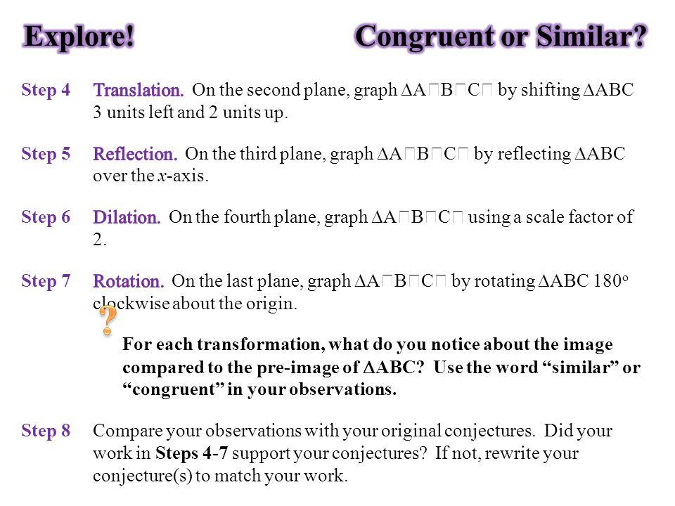 Explore! Congruent or Similar