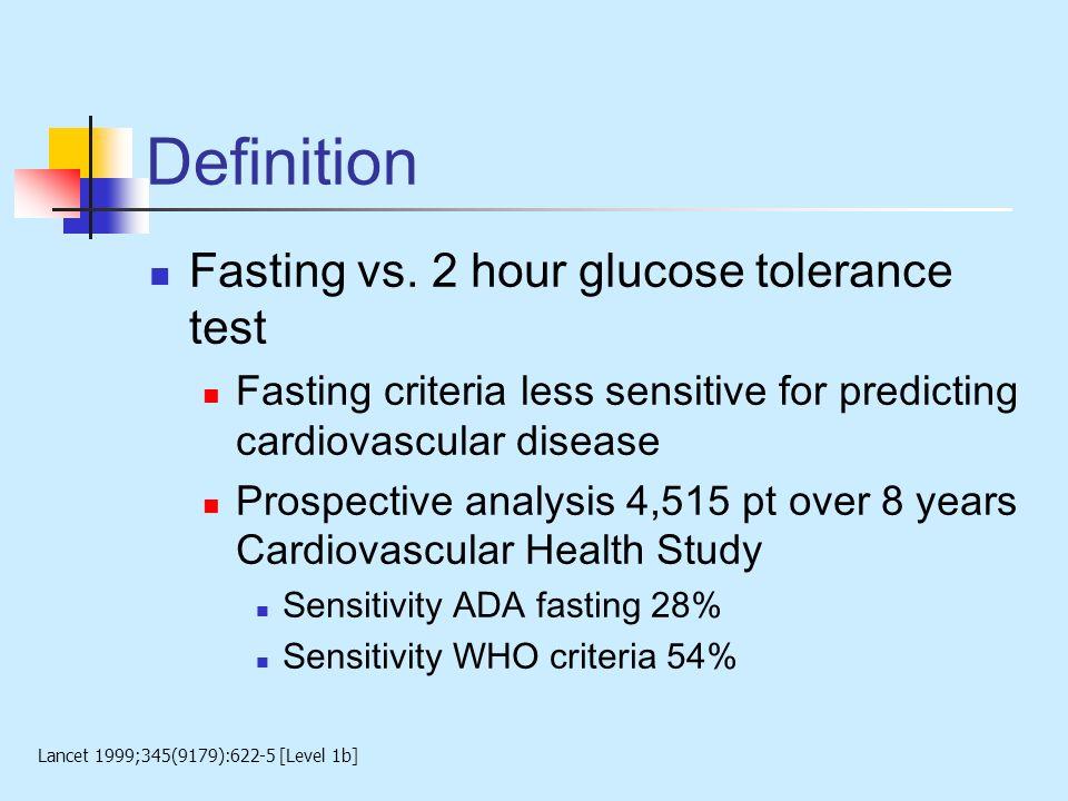 Definition Fasting vs. 2 hour glucose tolerance test