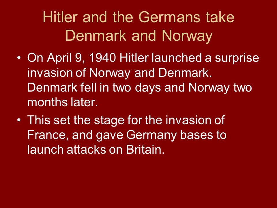 Hitler and the Germans take Denmark and Norway