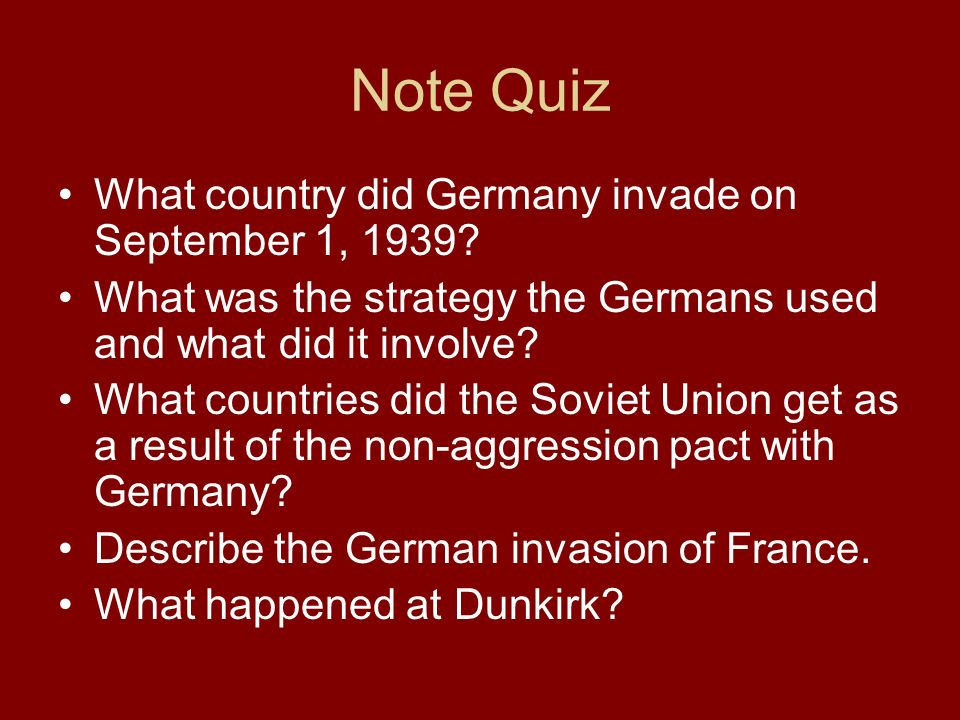 Note Quiz What country did Germany invade on September 1, 1939
