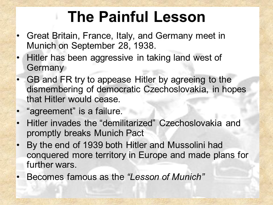 The Painful Lesson Great Britain, France, Italy, and Germany meet in Munich on September 28, 1938.