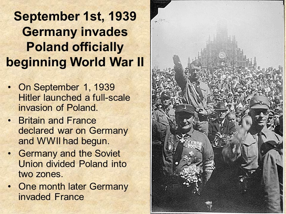 September 1st, 1939 Germany invades Poland officially beginning World War II