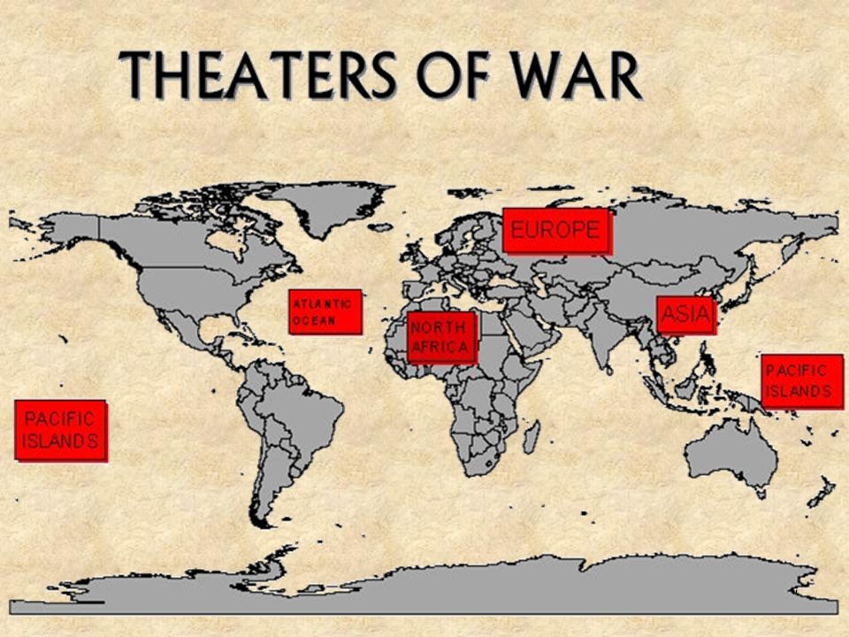 MAIN AREAS WHERE WWII WAS FOUGHT. IT WAS FOUGHT ALL OVER THE PLANET.