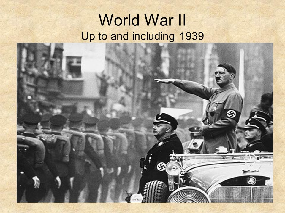 World War II Up to and including 1939