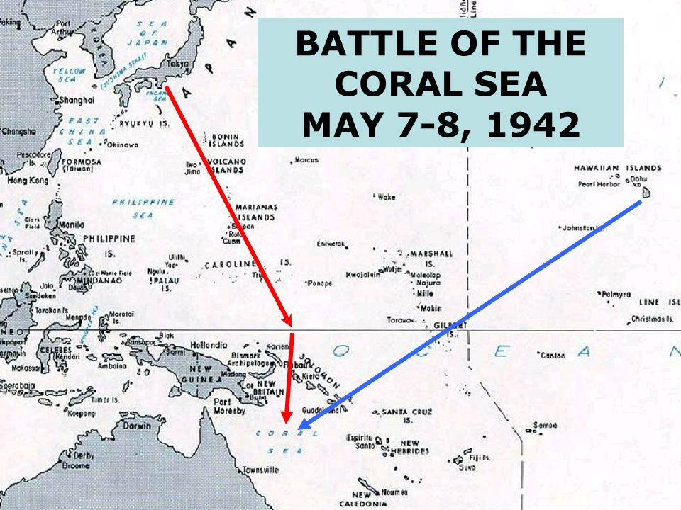 BATTLE OF THE CORAL SEA MAY 7-8, 1942