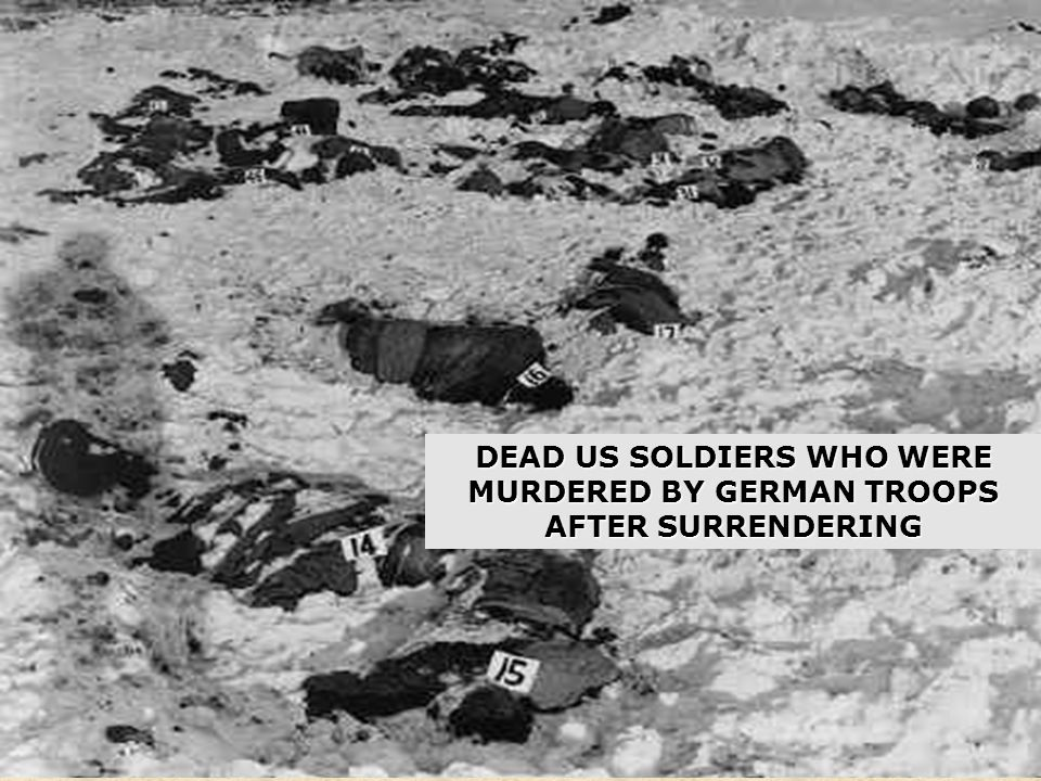 DEAD US SOLDIERS WHO WERE MURDERED BY GERMAN TROOPS AFTER SURRENDERING
