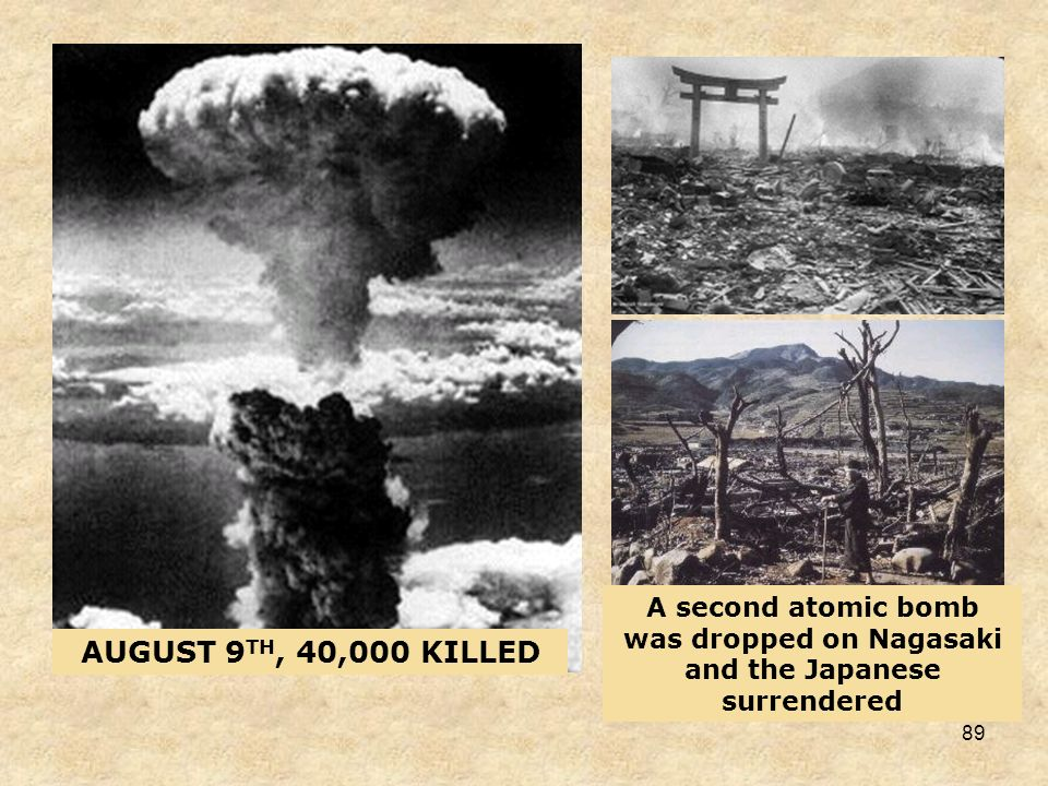 A second atomic bomb was dropped on Nagasaki and the Japanese surrendered
