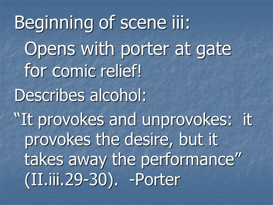 Beginning of scene iii: Opens with porter at gate for comic relief!