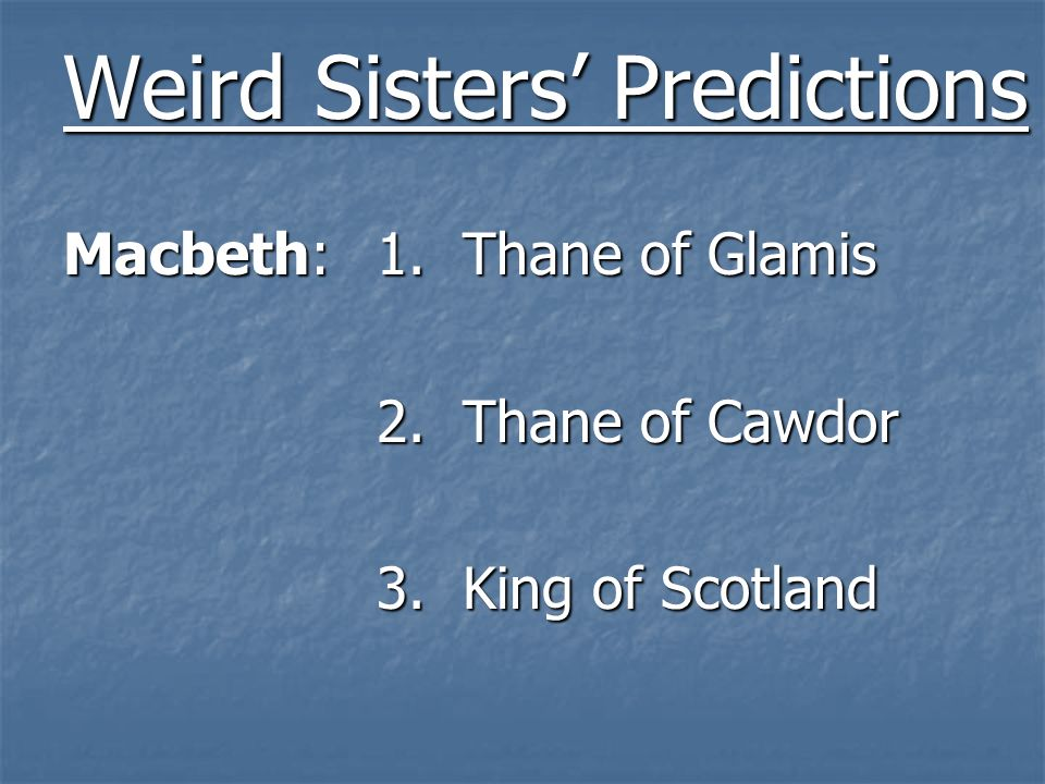 Weird Sisters' Predictions