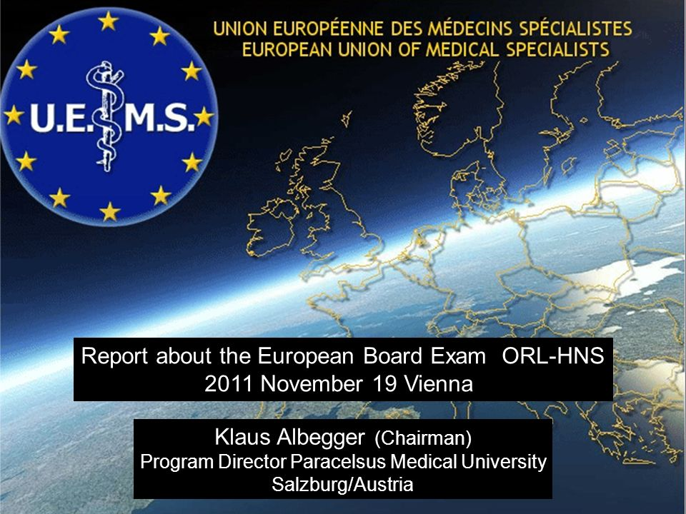 Report about the European Board Exam ORL-HNS 2011 November 19 Vienna