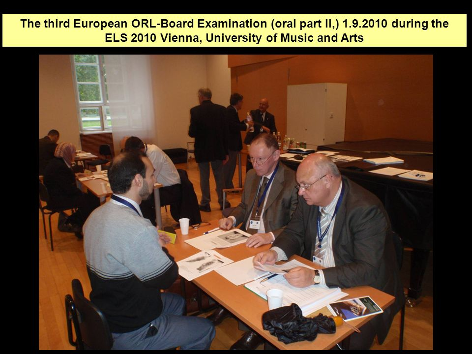 The third European ORL-Board Examination (oral part II,) 1. 9