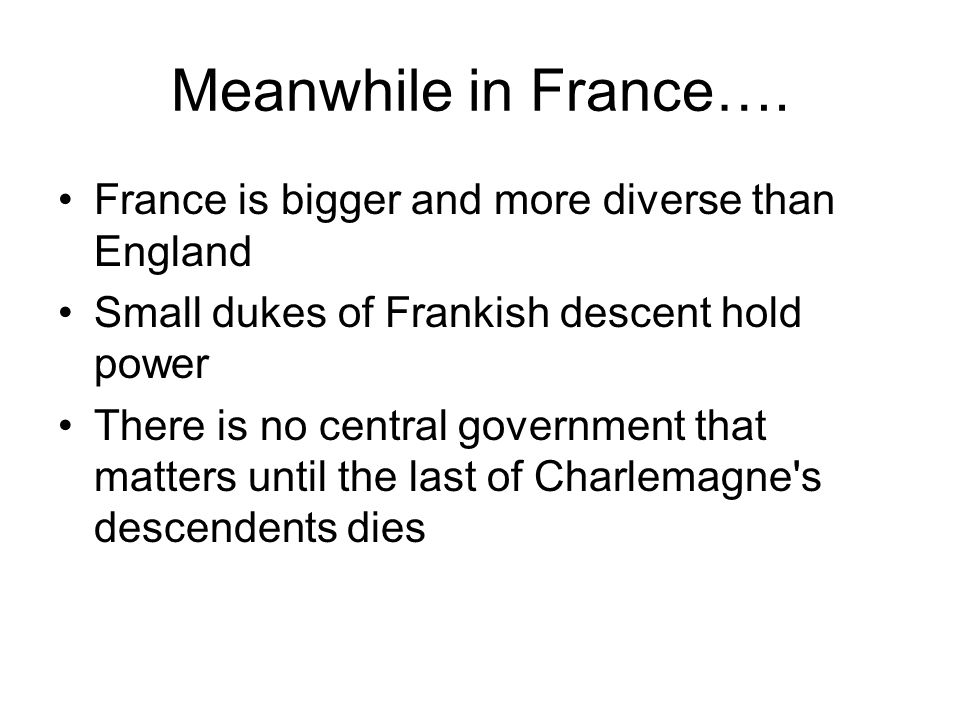 Meanwhile in France…. France is bigger and more diverse than England