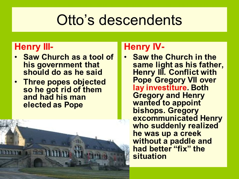Otto's descendents Henry III- Henry IV-